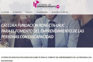 Fundación UNIVERSIA Y OHL apoyan el programa de ayudas para emprendedores con discapacidad de la cátedra Fundación KONECTA-URJC